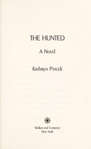 Cover of: The hunted | Kathryn Ptacek