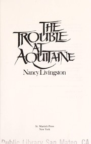 Cover of: The trouble at Aquitaine