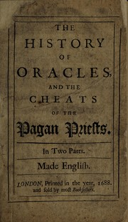 Cover of: The history of oracles, and the cheats of the pagan priests: in two parts