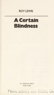 Cover of: A certain blindness | Lewis, Roy