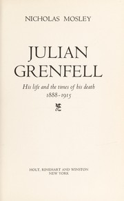 Cover of: Julian Grenfell, his life and the times of his death 1888-1915