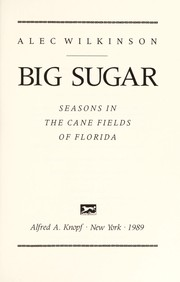 Cover of: Big sugar | Alec Wilkinson