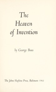 Cover of: The heaven of invention. | Boas, George