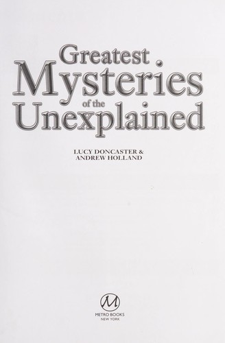 Greatest mysteries of the unexplained by Lucy Doncaster