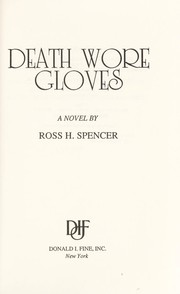 Cover of: Death wore gloves | Ross H. Spencer