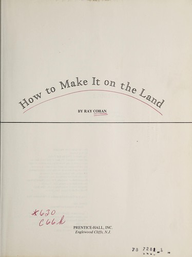How to make it on the land by Ray Cohan