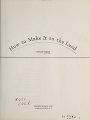 Cover of: How to make it on the land | Ray Cohan