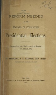 Cover of: Reform needed in the manner of conducting presidential elections prepared for the North American Review for February 1885