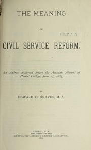 Cover of: The meaning of civil service reform | Edward O. Graves