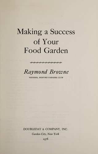 Making a success of your food garden by Raymond Browne