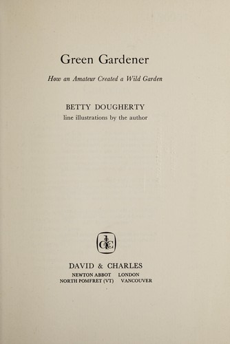 Green gardener by Betty J. Dougherty