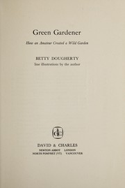 Cover of: Green gardener | Betty J. Dougherty