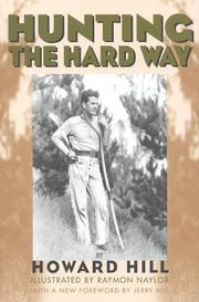 Cover of: Hunting the hard way | Howard Hill