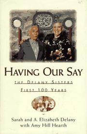 Cover of: Having our say | Sarah Louise Delany