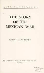 Cover of: The story of the Mexican War. | Robert Selph Henry