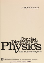 Concise dictionary of physics and related subjects