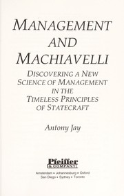Cover of: Management and Machiavelli | Antony Jay