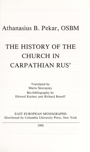The history of the church in Carpathian Rus' by Atanasiĭ V. Pekar