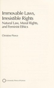 Cover of: Immovable laws, irresistible rights | Christine Pierce