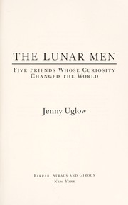 Cover of: The lunar men: five friends whose curiousity changed the world