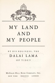 Cover of: My land and my people: the original autobiography of His Holiness the Dalai Lama of Tibet