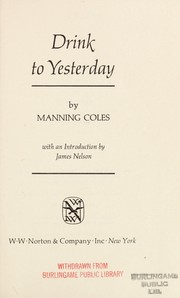 Cover of: Drink to yesterday. | Manning Coles