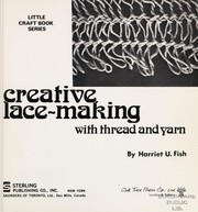 Cover of: Creative lace-making with thread and yarn