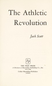 Cover of: The athletic revolution. | Scott, Jack