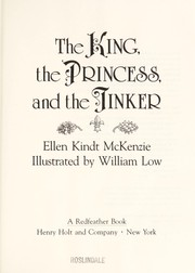 Cover of: The king, the princess, and the tinker | Ellen Kindt McKenzie
