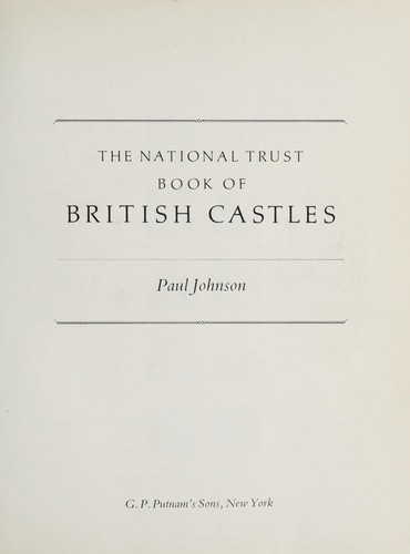 The National Trust book of British castles by Paul Bede Johnson