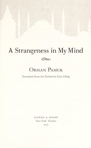 Cover of: A strangeness in my mind | Orhan Pamuk