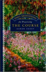 Cover of: Daily meditations for practicing the Course | Karen Casey