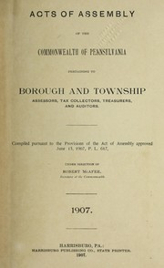 Cover of: Acts of Assembly of the Commonwealth of Pennsylvania pertaining to borough and township assessors, tax collectors, treasures, and auditors | Pennsylvania. General Assembly