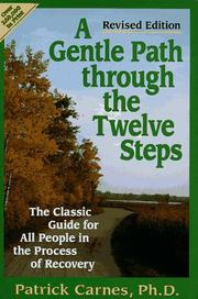 Cover of: A Gentle Path Through the Twelve Steps | Ph.D., Patrick Carnes