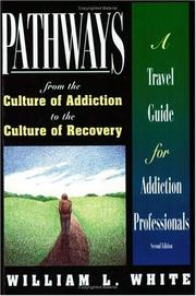 Cover of: Pathways from the Culture of Addiction to the Culture of Recovery