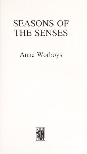 Seasons of the Senses by Anne Worboys