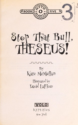 Stop that bull, Theseus! by Kate McMullan
