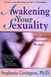 Cover of: Awakening Your Sexuality | Stephanie S. Covington Ph. D.