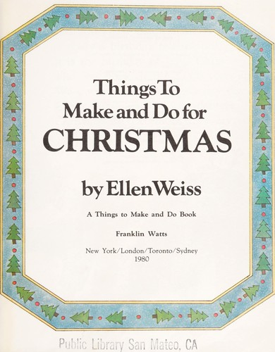 Things to make and do for Christmas by Ellen Weiss