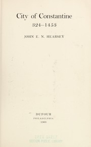 City of Constantine, 324-1453 by John E. N. Hearsey