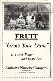 Cover of: Fruit, grow your own, it tastes better and costs less | Andrews Nursery Company