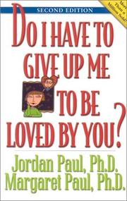 Cover of: Do I have to give up me to be loved by you? | Jordan Paul