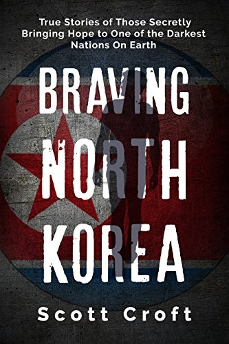 Braving North Korea by