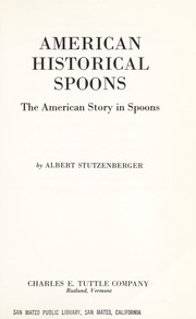 Cover of: American historical spoons | Albert Stutzenberger