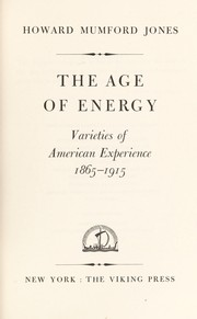 Cover of: The Age of Energy: varieties of American experience, 1865-1915.