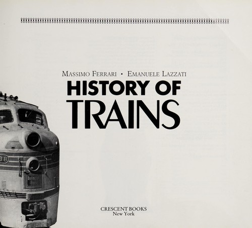 History of Trains by Massimo Ferrari