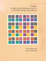 Cover of: Manual, a guide to the development and use of the Myers-Briggs type indicator