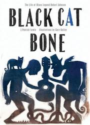 Cover of: Black Cat Bone: The Life of Blues Legend Robert Johnson