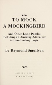Cover of: To Mock a Mockingbird and Other Logic Puzzles: including an amazing adventure in combinatory logic