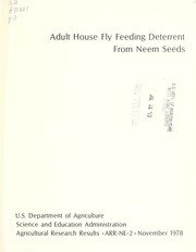 Cover of: Adult house fly feeding deterrent from neem seeds | J. D. Warthen